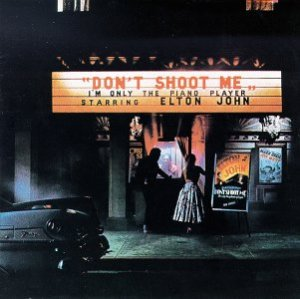 Elton_John_-_Don't_Shoot_Me_I'm_Only_the_Piano_Player