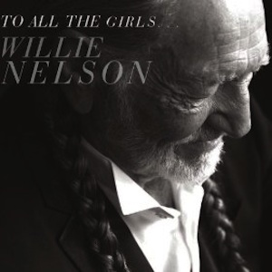 Willie_Nelson_-_To_All_The_Girls_(album_cover)