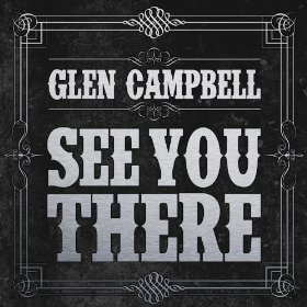GlenCampbell-SeeYouThere